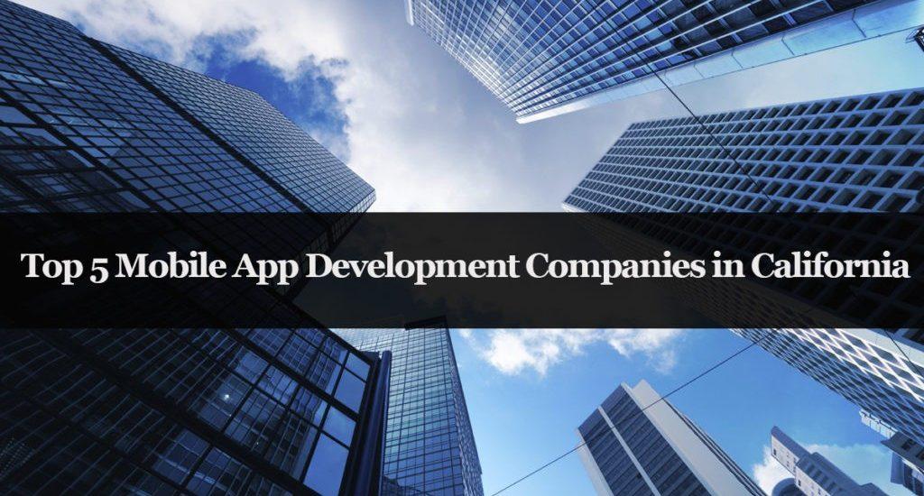 Top Mobile App Development Companies in California, USA