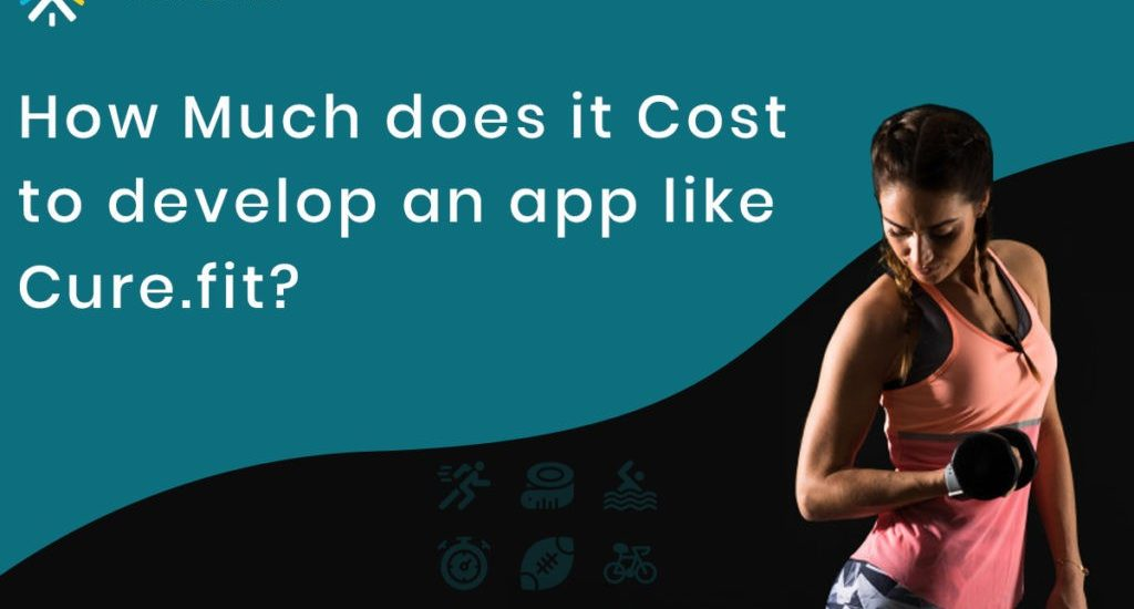 How Much Does it Cost to develop an app like Cure.Fit