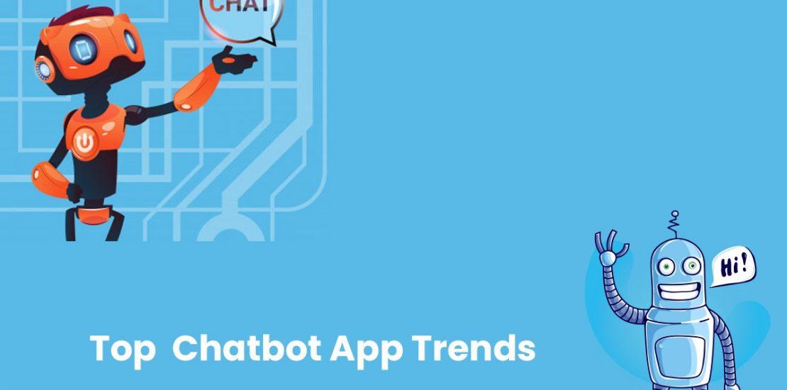 Top Chatbot App Trends