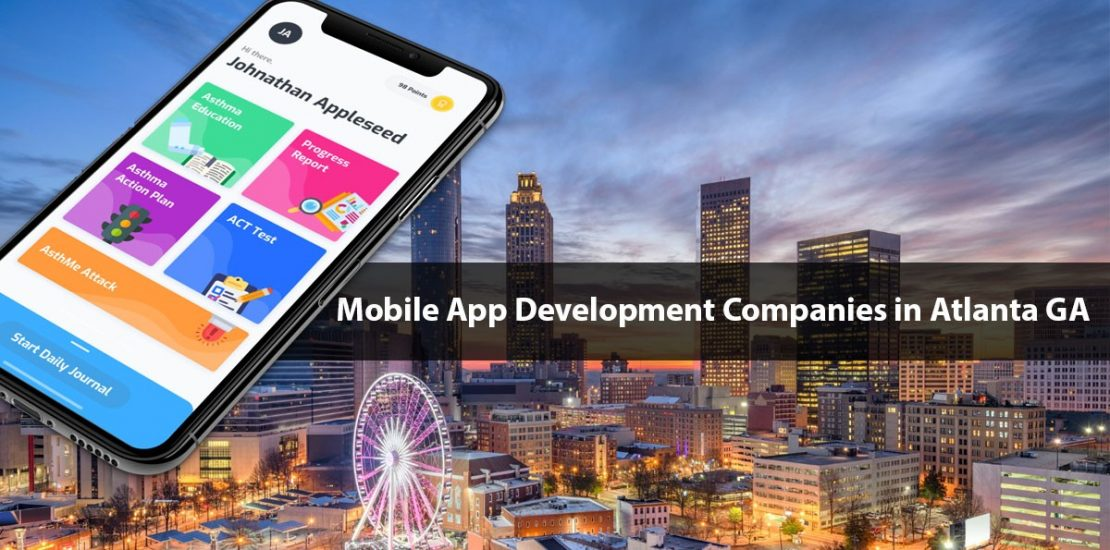 Top Mobile App Development Companies in Atlanta Georgia