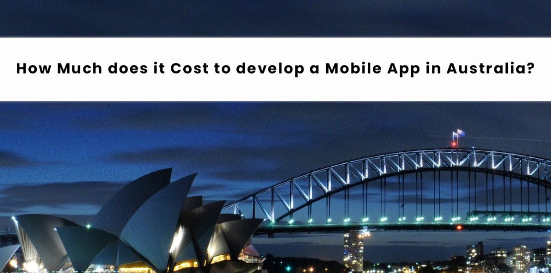 How Much does it Cost to Develop a Mobile App in Australia