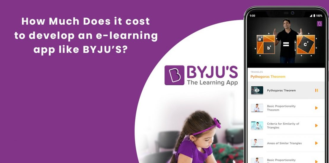 How much does it cost to develop an e-learning App like ByJu's Cost?
