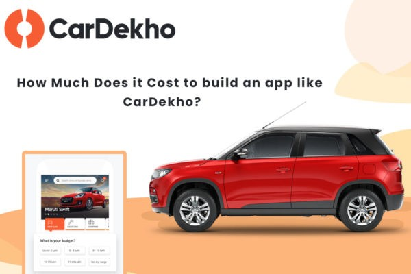 How Much Does it Cost to develop an app like CarDekho?