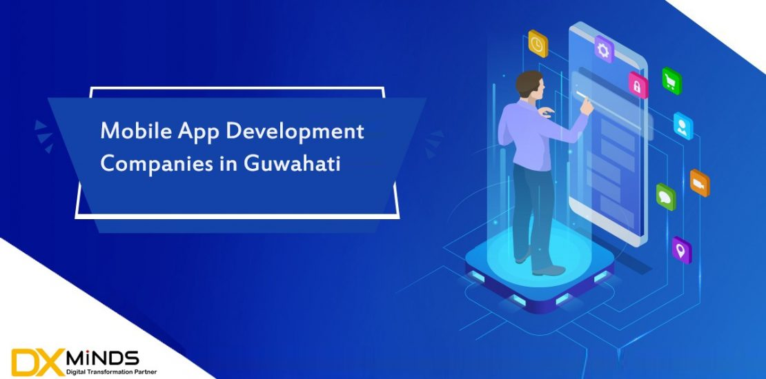 Top Mobile App Development Companies in Guwahati, Assam