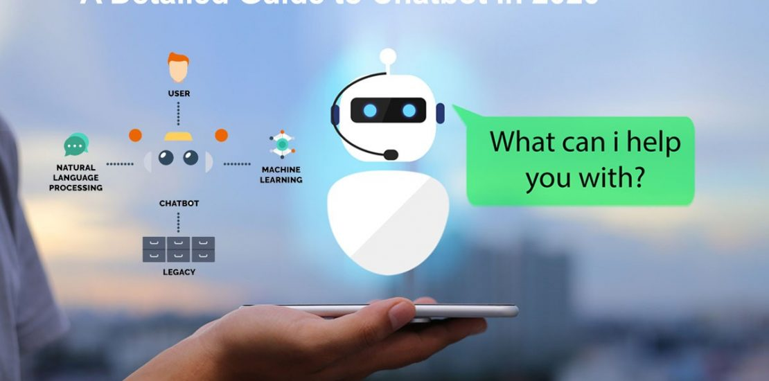 A Detailed Guide to Chatbot In 2020
