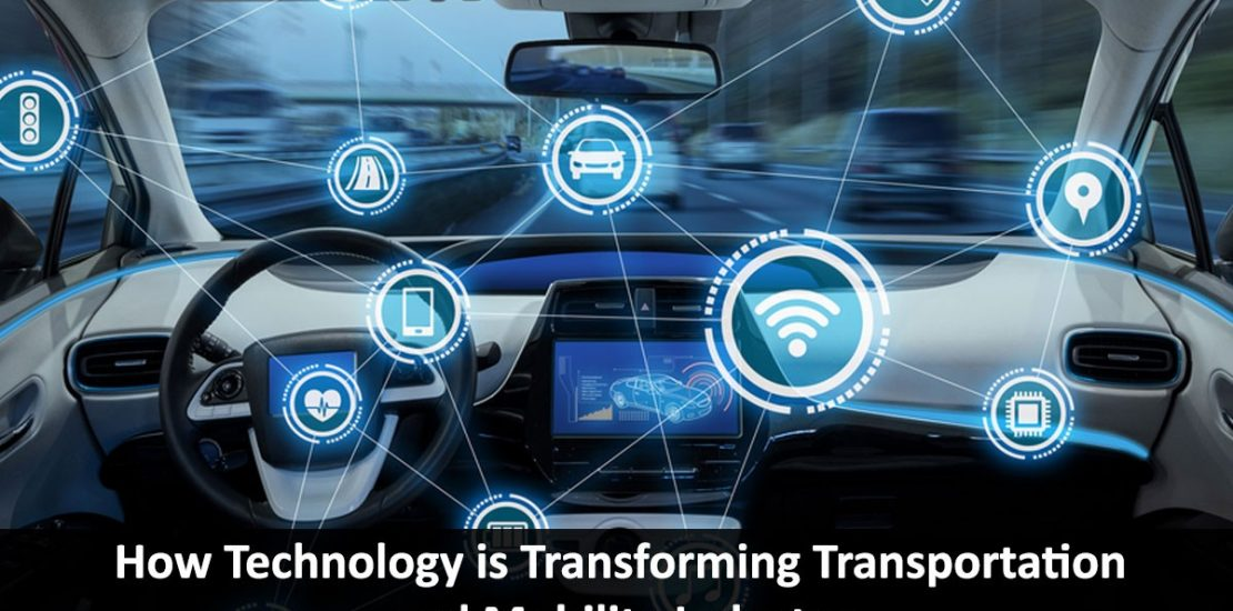 How Technology is Transforming Transportation and Mobility Industry as a Whole