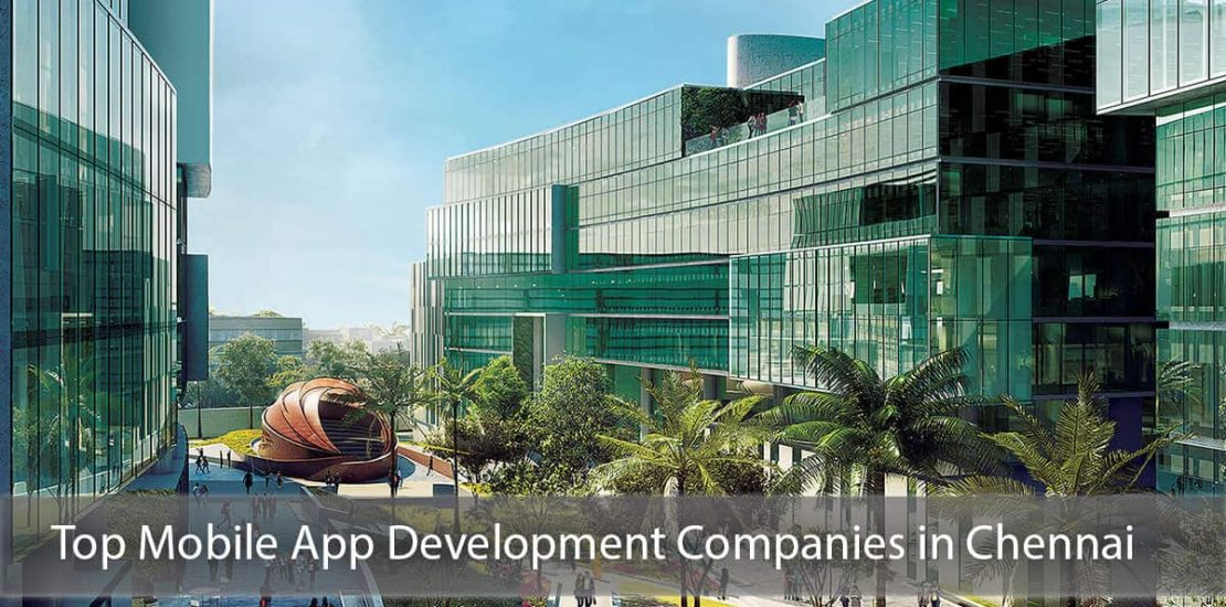 Top 10 Mobile App Development Companies in Chennai, India