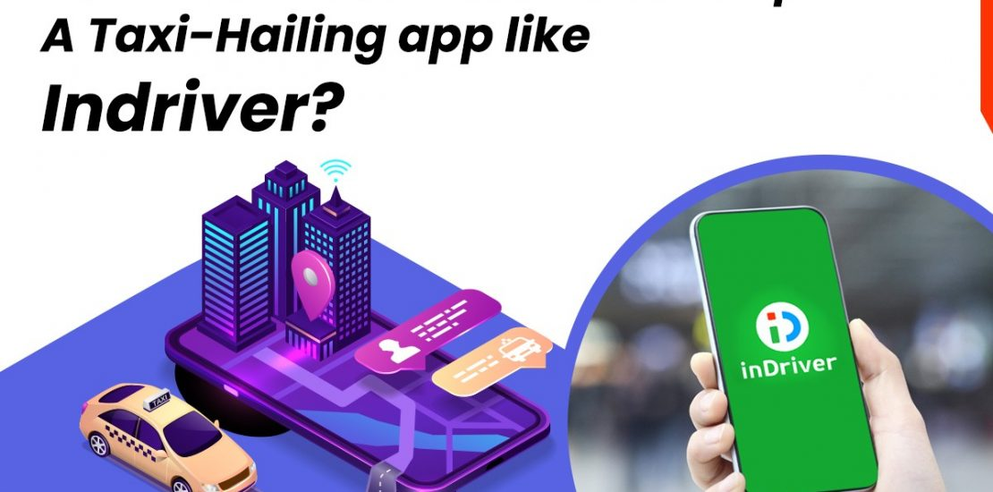 How Much Cost to Develop a Taxi Booking App Like InDriver