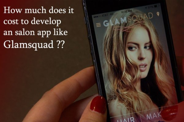 How much does it cost to develop salon app like Glamsquad