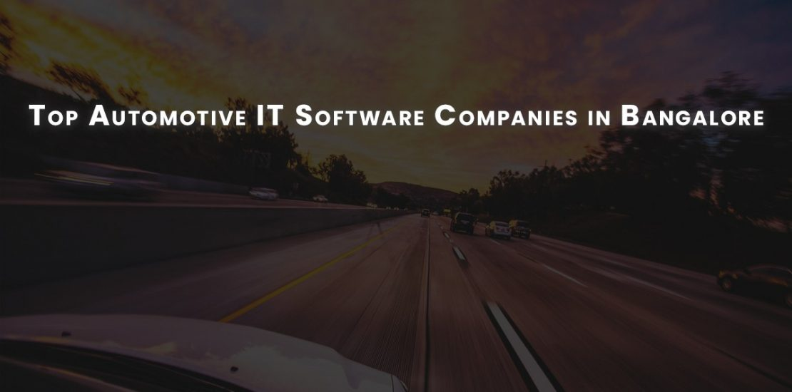 Top 7 Automotive IT Software Companies in Bangalore