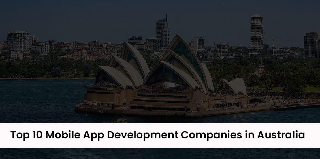 Top 10 Mobile App Development Companies in Sydney Australia