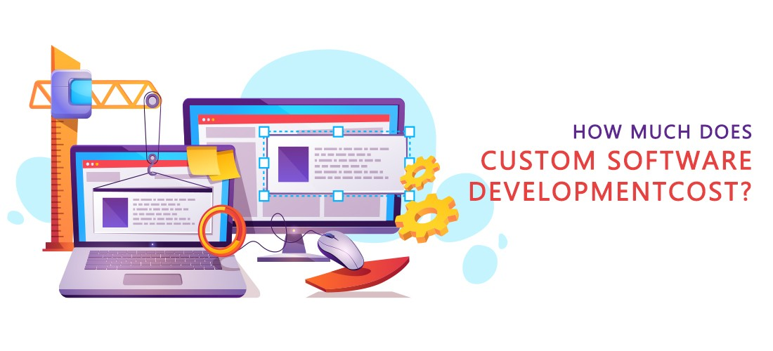 How Much Does Custom Software Development Cost