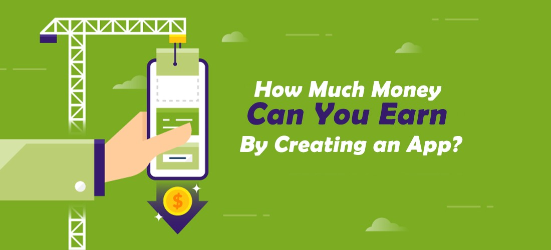 How Much Money Can You Earn By Creating an App