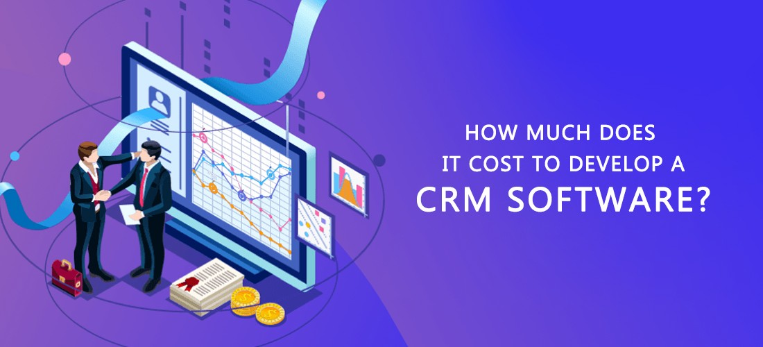 How Much does it Cost to Develop a CRM Software