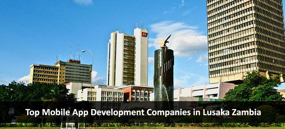 Top Mobile App Development Companies in Lusaka Zambia