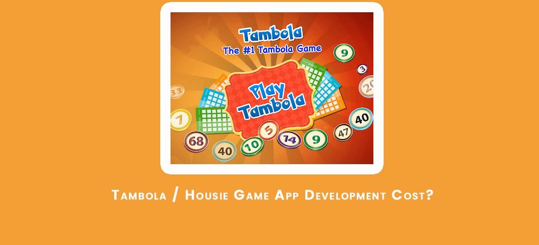 Tambola Housie Game Application Development Cost