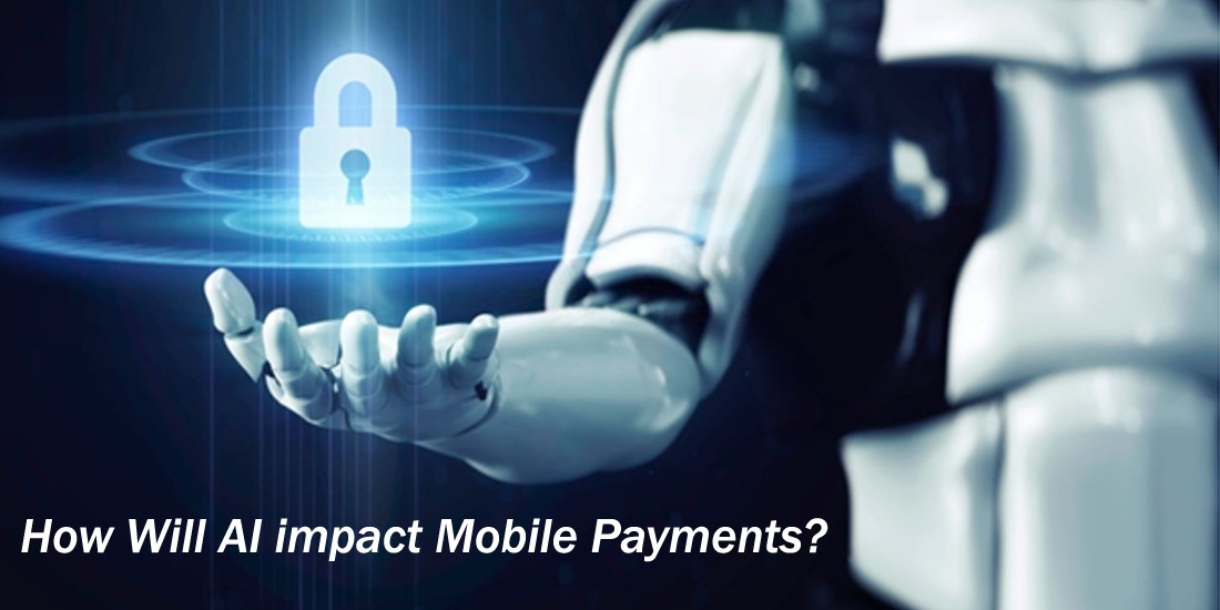 How Will AI impact Mobile Payments