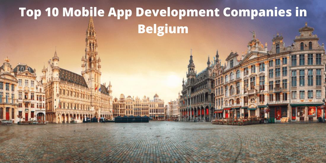 Top 10 Mobile App Development Companies in Belgium