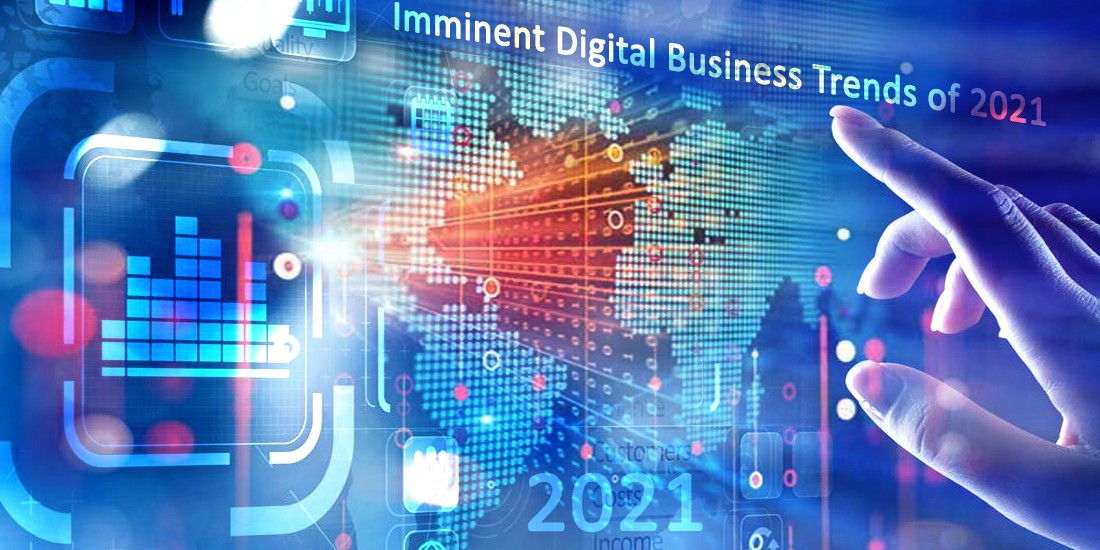 Imminent digital business trends of 2021