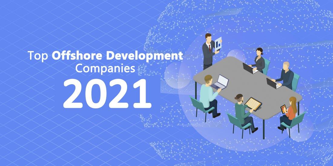 List of Top Offshore development companies 2021