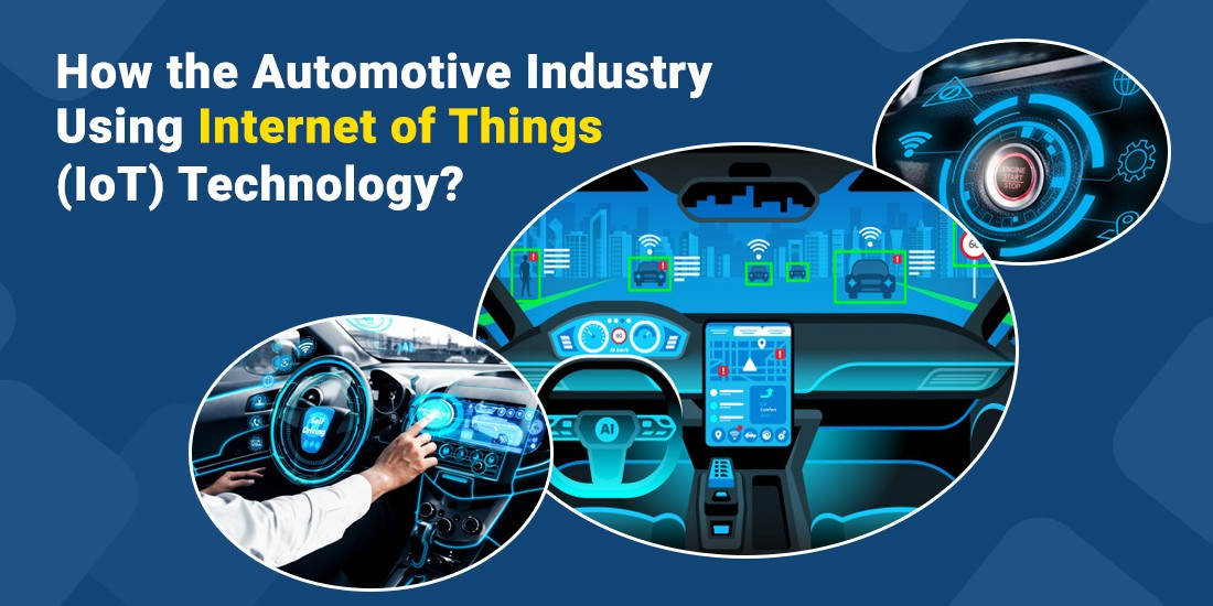 How the Automotive Industry using Internet of Things (IoT) Technology