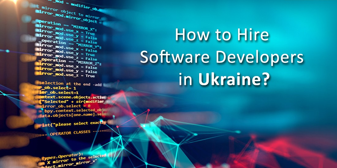 How to Hire Software Developers in Ukraine?