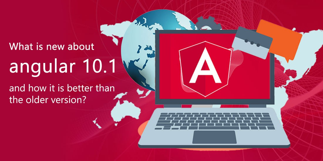 What is new about angular 10.1 and how it is better than the older version?