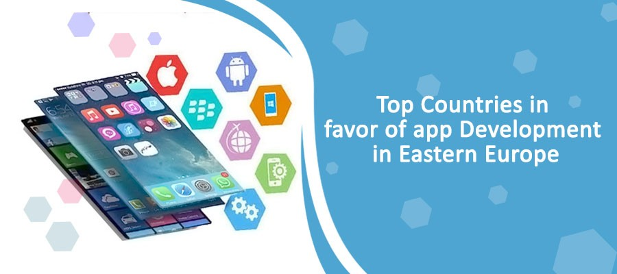 Top Countries in Eastern Europe for outsourcing mobile app development process